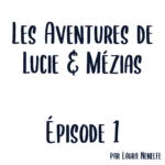Lucie_et_Mezias_Ep.1Plan-de-travail-1